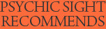 Psychic Sight Recommends